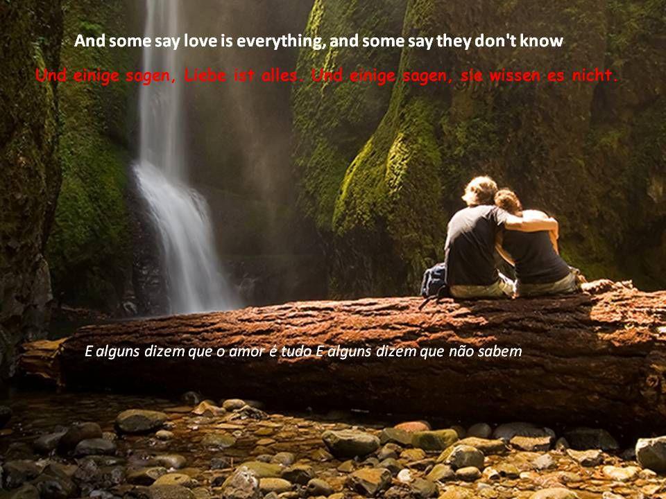 Und einige sagen, die Liebe sei Festhalten. Und einige sagen, sie sei Loslassen.