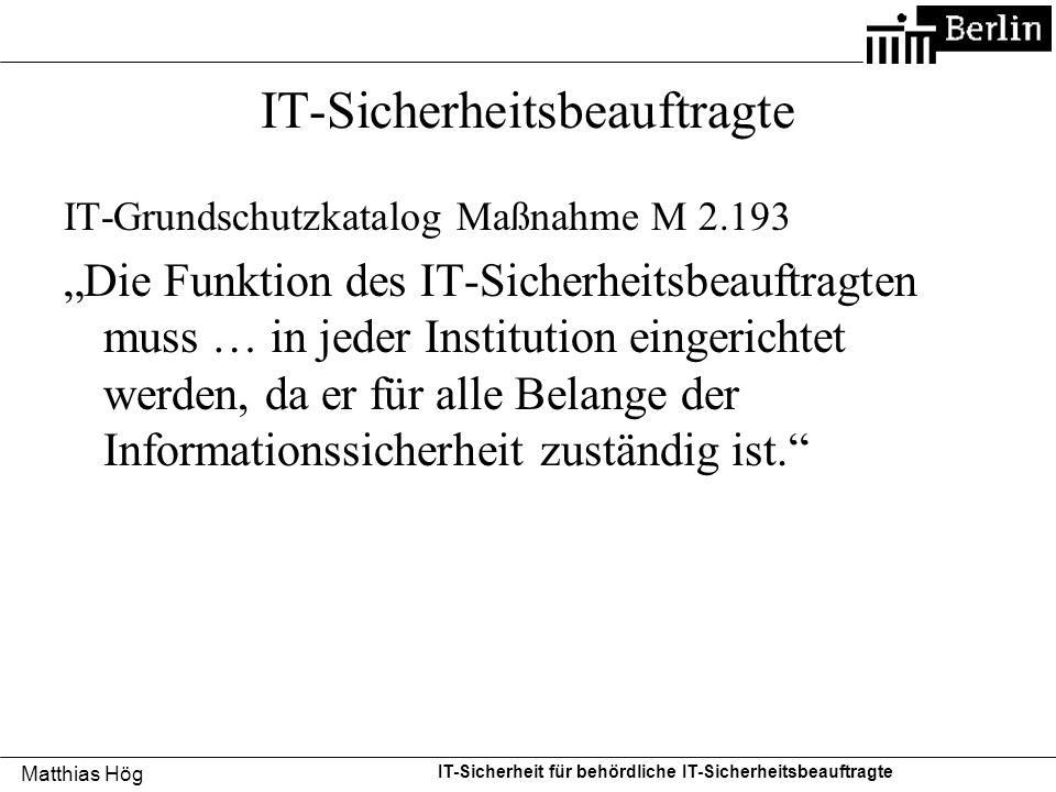 """Matthias Hög IT-Sicherheit für behördliche IT-Sicherheitsbeauftragte IT-Sicherheitsbeauftragte IT-Grundschutzkatalog Maßnahme M 2.193 """"Die Funktion de"""
