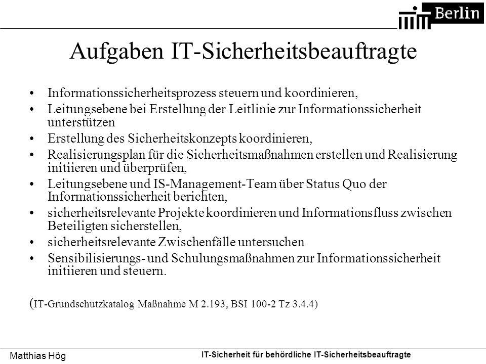Matthias Hög IT-Sicherheit für behördliche IT-Sicherheitsbeauftragte Aufgaben IT-Sicherheitsbeauftragte Informationssicherheitsprozess steuern und koo