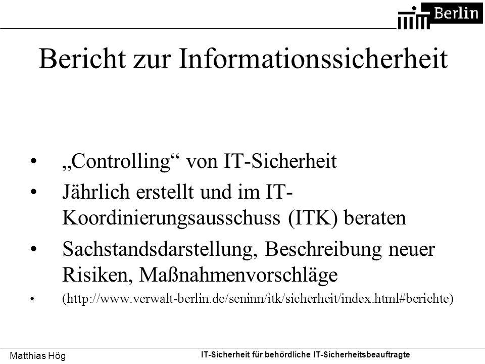 """Matthias Hög IT-Sicherheit für behördliche IT-Sicherheitsbeauftragte Bericht zur Informationssicherheit """"Controlling"""" von IT-Sicherheit Jährlich erste"""