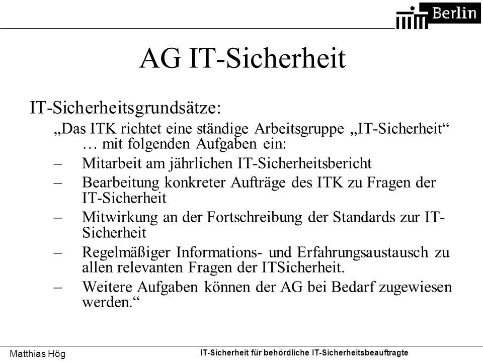 """Matthias Hög IT-Sicherheit für behördliche IT-Sicherheitsbeauftragte AG IT-Sicherheit IT-Sicherheitsgrundsätze: """"Das ITK richtet eine ständige Arbeits"""