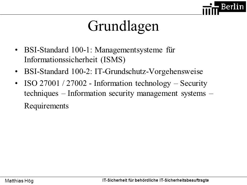 Matthias Hög IT-Sicherheit für behördliche IT-Sicherheitsbeauftragte Grundlagen BSI-Standard 100-1: Managementsysteme für Informationssicherheit (ISMS