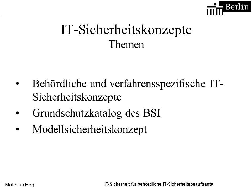 Matthias Hög IT-Sicherheit für behördliche IT-Sicherheitsbeauftragte IT-Sicherheitskonzepte Themen Behördliche und verfahrensspezifische IT- Sicherhei