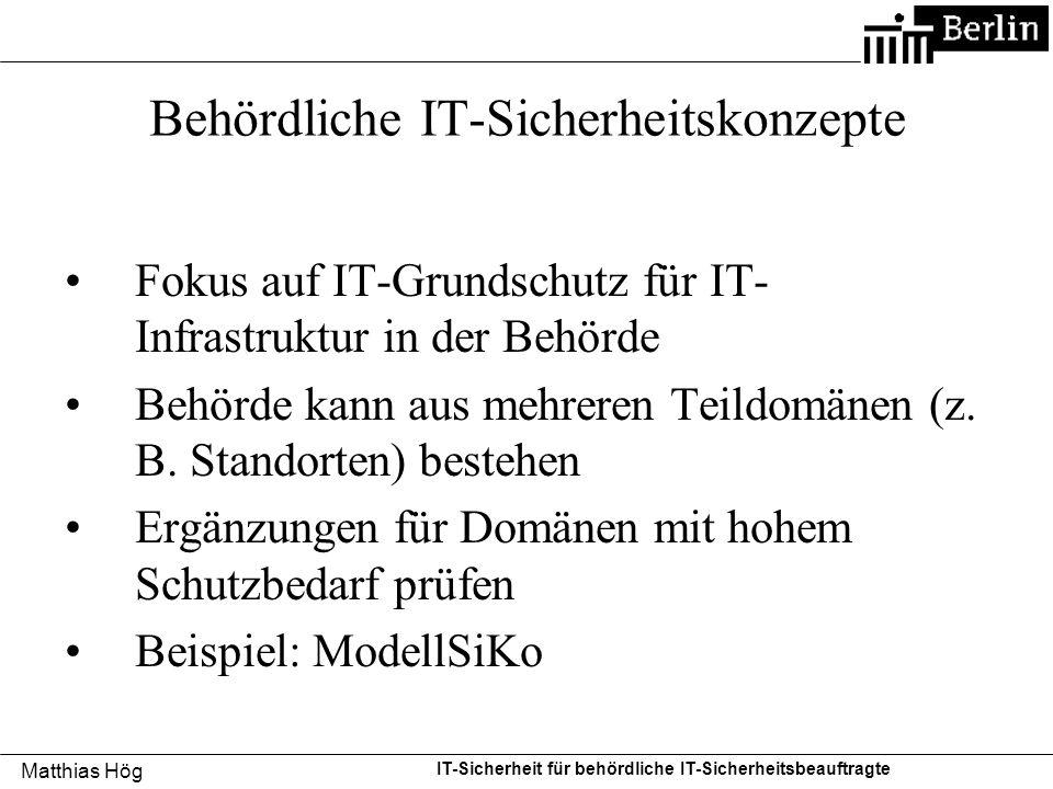 Matthias Hög IT-Sicherheit für behördliche IT-Sicherheitsbeauftragte Behördliche IT-Sicherheitskonzepte Fokus auf IT-Grundschutz für IT- Infrastruktur