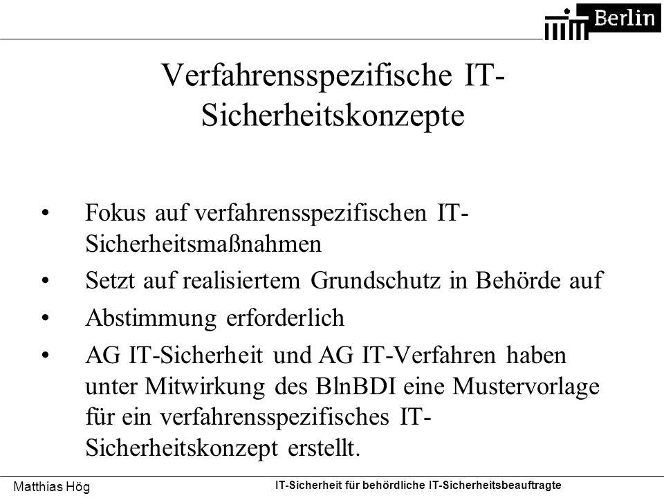 Matthias Hög IT-Sicherheit für behördliche IT-Sicherheitsbeauftragte Verfahrensspezifische IT- Sicherheitskonzepte Fokus auf verfahrensspezifischen IT