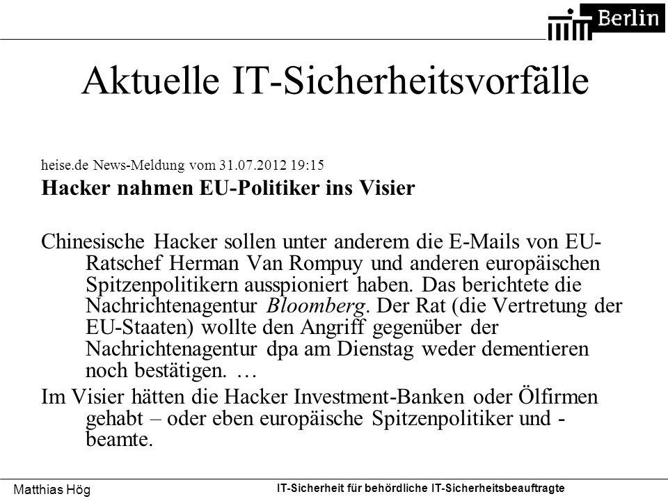 Matthias Hög IT-Sicherheit für behördliche IT-Sicherheitsbeauftragte Aktuelle IT-Sicherheitsvorfälle Warnmeldung BSI vom 27.08.12 Kritische Schwachstelle in allen 7er Versionen von JAVA Ausführung von Remote-Code beim Besuch von Web-Sites möglich Exploits verfügbar, Schwachstelle wird bereits ausgenutzt BSI empfiehlt, grundsätzlich auf den Einsatz von Java in den Browser-Plug-Ins beim Besuch von Internetseiten zu verzichten.