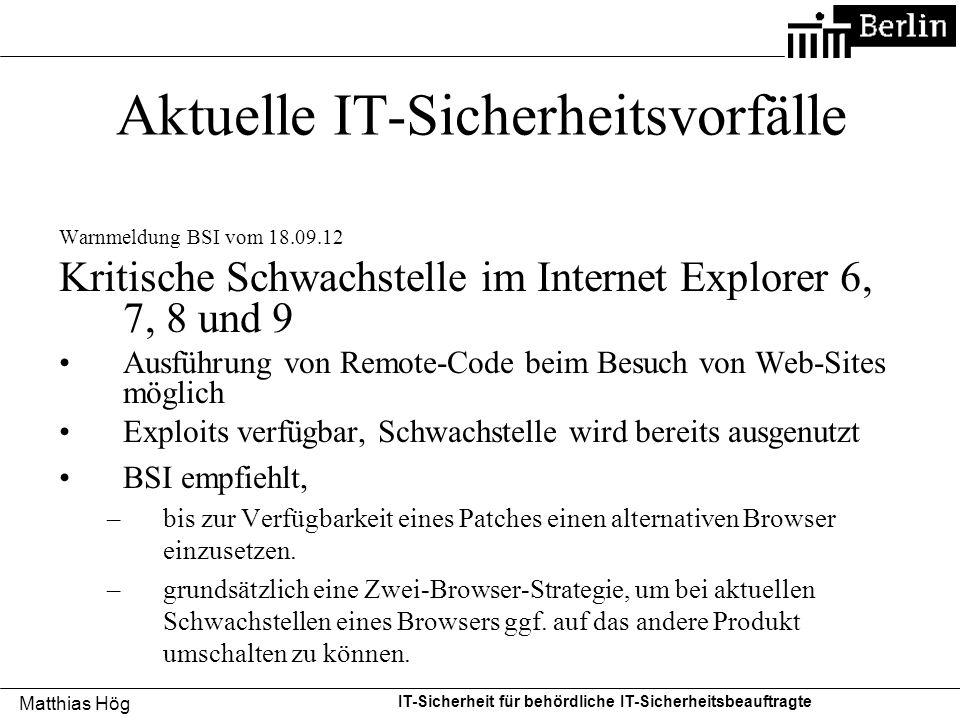 Matthias Hög IT-Sicherheit für behördliche IT-Sicherheitsbeauftragte Aktuelle IT-Sicherheitsvorfälle Warnmeldung BSI vom 18.09.12 Kritische Schwachste