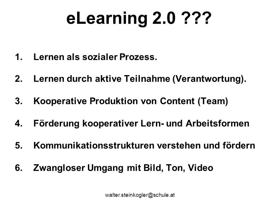 walter.steinkogler@schule.at eLearning 2.0 . 1.Lernen als sozialer Prozess.