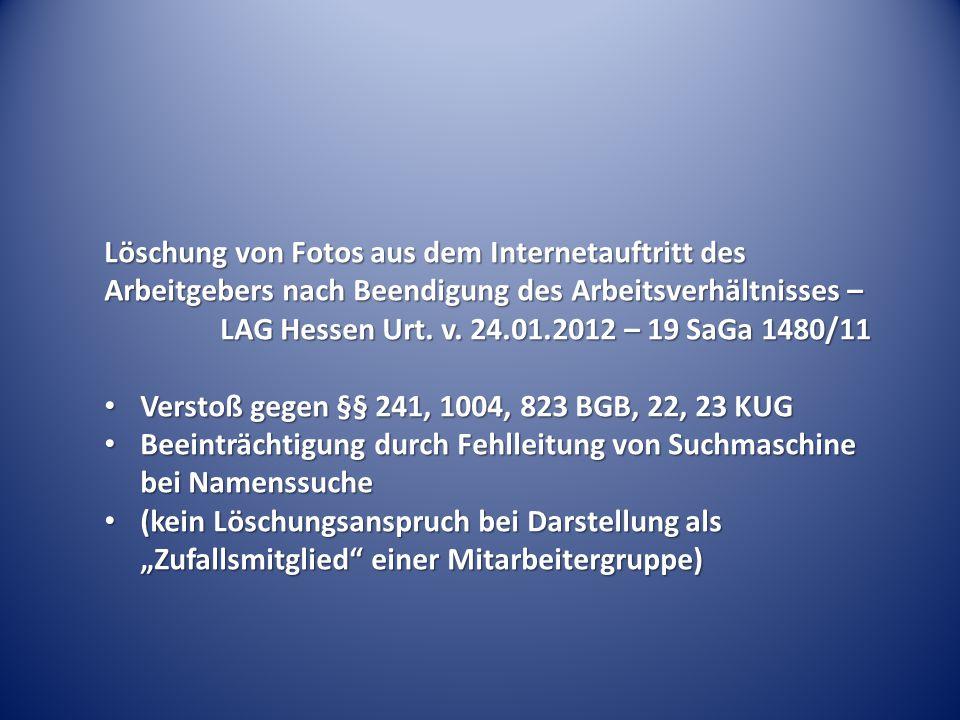 Löschung von Fotos aus dem Internetauftritt des Arbeitgebers nach Beendigung des Arbeitsverhältnisses – LAG Hessen Urt. v. 24.01.2012 – 19 SaGa 1480/1