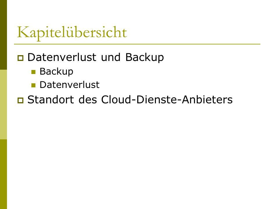 Datenverlust und Backup  Backup Cloud-Dienst sollte ab und zu ein Offline- Backup machen Cloud-Daten sollten auch von Nutzern extern gespeichert werden