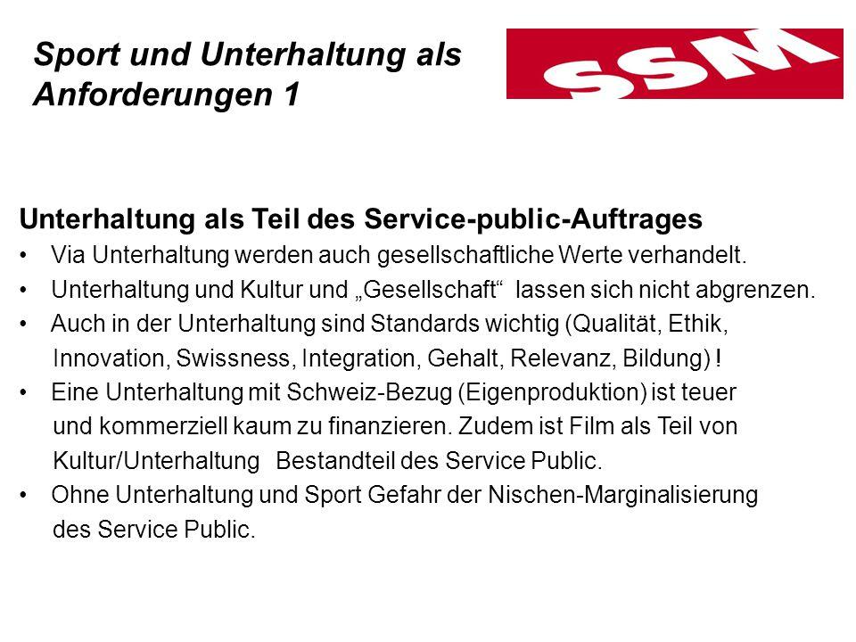 Sport als Teil des Service Public-Auftrages Nationale und regionale Sportszene abbilden.