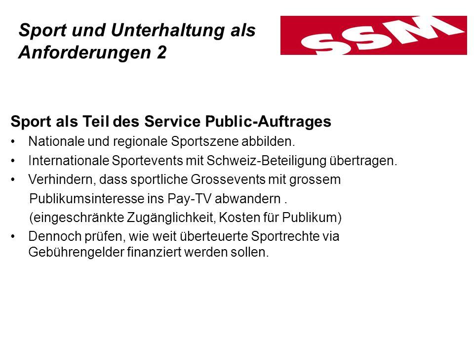 Sport als Teil des Service Public-Auftrages Nationale und regionale Sportszene abbilden. Internationale Sportevents mit Schweiz-Beteiligung übertragen