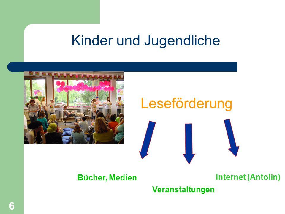 6 Kinder und Jugendliche Leseförderung Bücher, Medien Veranstaltungen Internet (Antolin)