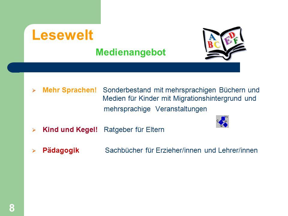 8 Lesewelt Medienangebot  Mehr Sprachen! Sonderbestand mit mehrsprachigen Büchern und Medien für Kinder mit Migrationshintergrund und mehrsprachige V