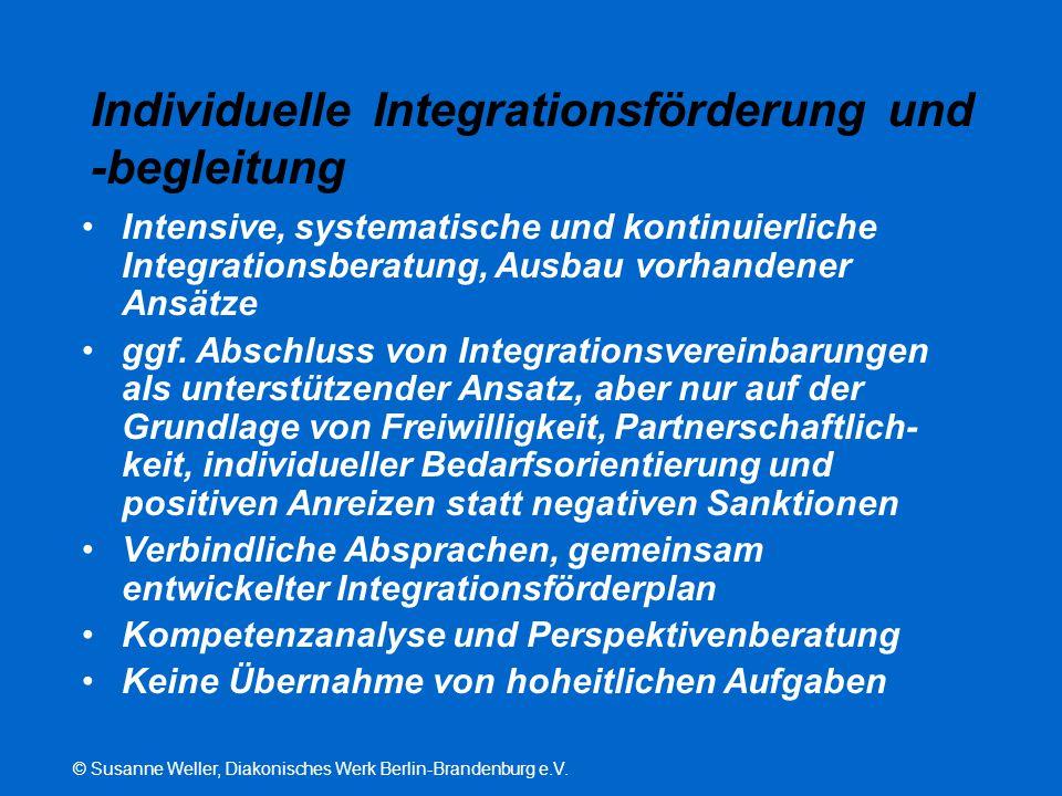 © Susanne Weller, Diakonisches Werk Berlin-Brandenburg e.V. Individuelle Integrationsförderung und -begleitung Intensive, systematische und kontinuier
