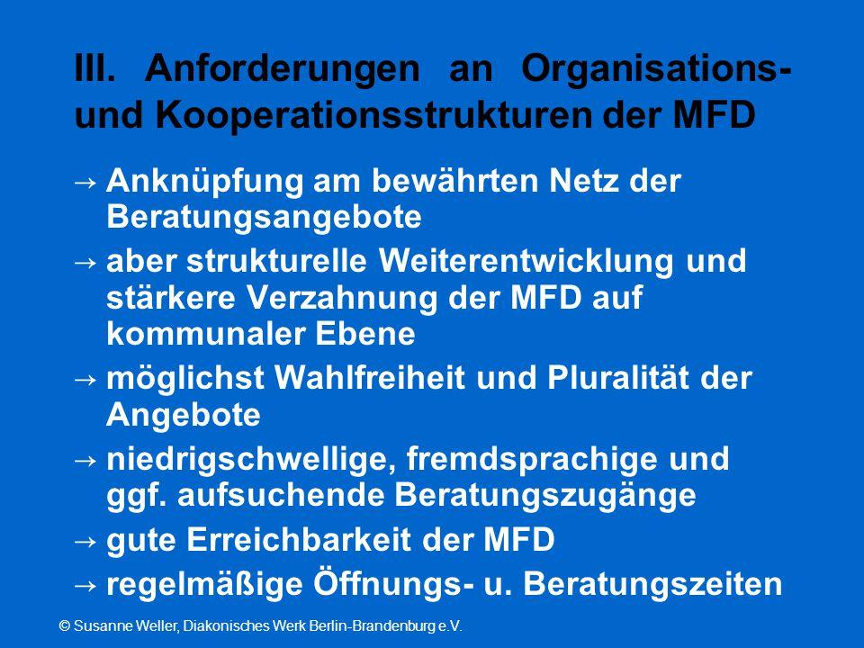© Susanne Weller, Diakonisches Werk Berlin-Brandenburg e.V. III. Anforderungen an Organisations- und Kooperationsstrukturen der MFD → Anknüpfung am be