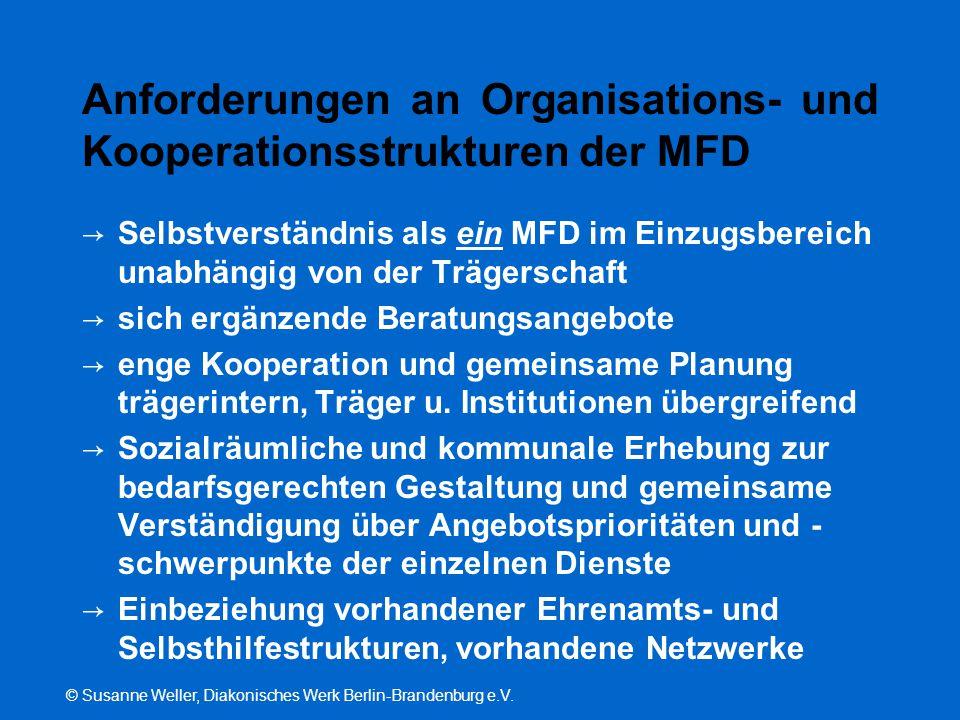 © Susanne Weller, Diakonisches Werk Berlin-Brandenburg e.V. Anforderungen an Organisations- und Kooperationsstrukturen der MFD → Selbstverständnis als