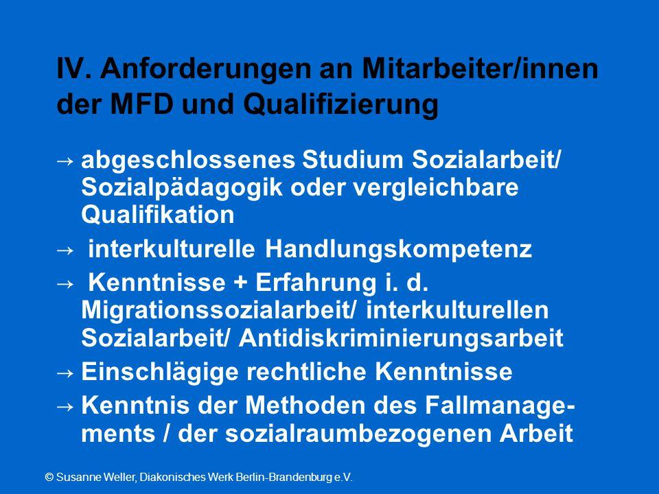 © Susanne Weller, Diakonisches Werk Berlin-Brandenburg e.V. IV. Anforderungen an Mitarbeiter/innen der MFD und Qualifizierung → abgeschlossenes Studiu