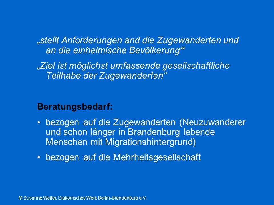 """© Susanne Weller, Diakonisches Werk Berlin-Brandenburg e.V. """"stellt Anforderungen and die Zugewanderten und an die einheimische Bevölkerung"""" """"Ziel ist"""