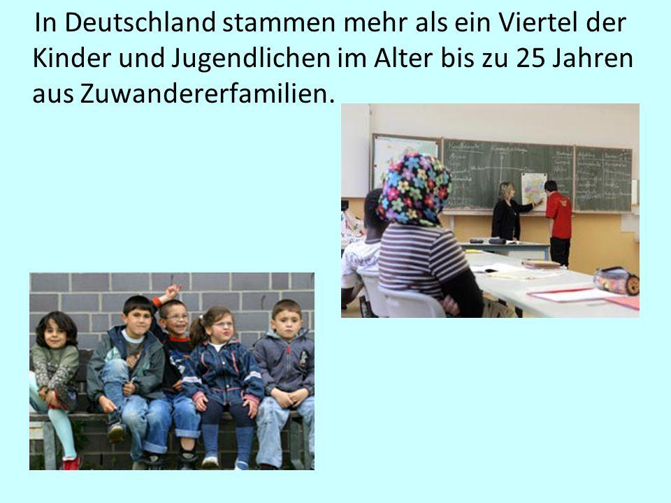 In Deutschland stammen mehr als ein Viertel der Kinder und Jugendlichen im Alter bis zu 25 Jahren aus Zuwandererfamilien.