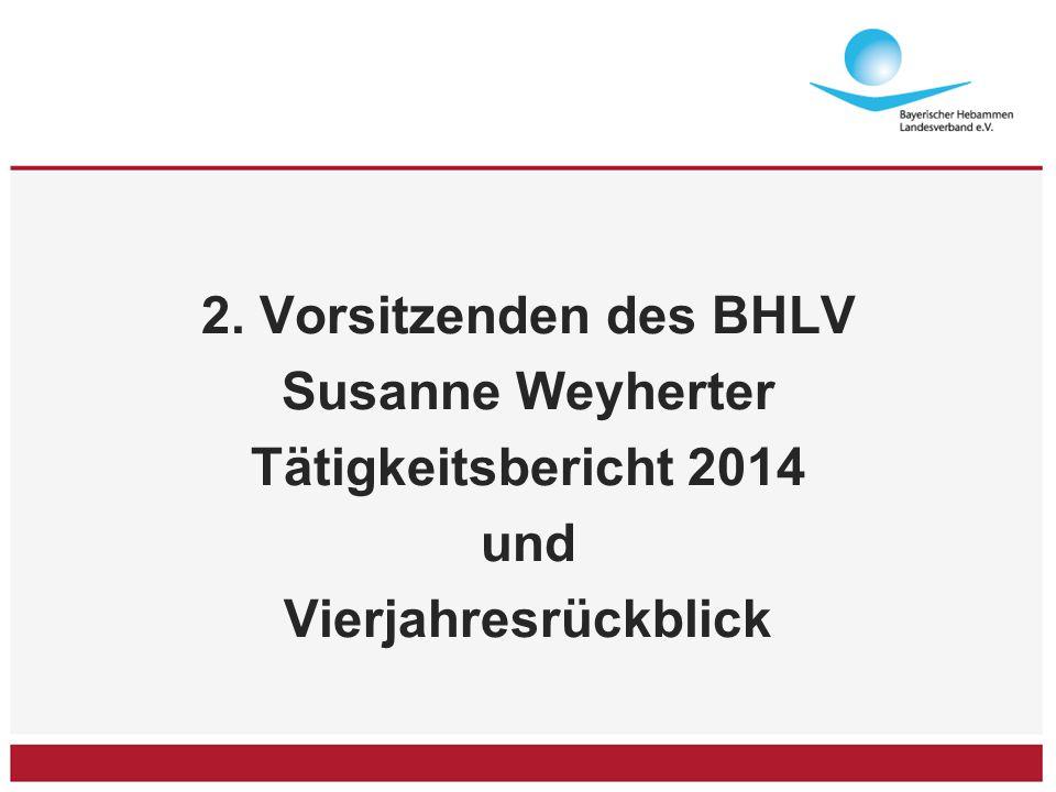 2. Vorsitzenden des BHLV Susanne Weyherter Tätigkeitsbericht 2014 und Vierjahresrückblick