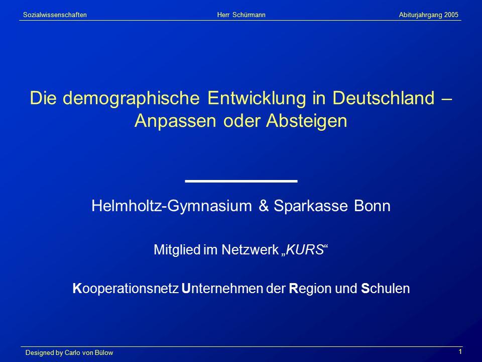 Sozialwissenschaften Herr Schürmann Abiturjahrgang 2005 Designed by Carlo von Bülow 2 1.