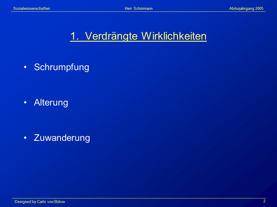 Sozialwissenschaften Herr Schürmann Abiturjahrgang 2005 Designed by Carlo von Bülow 23 11.