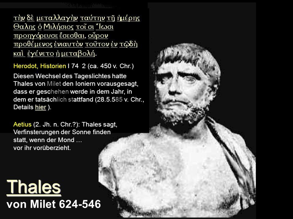- Astronom - Naturphilosoph - Geschäftsmann - Politiker Thales Thales von Milet 624-546
