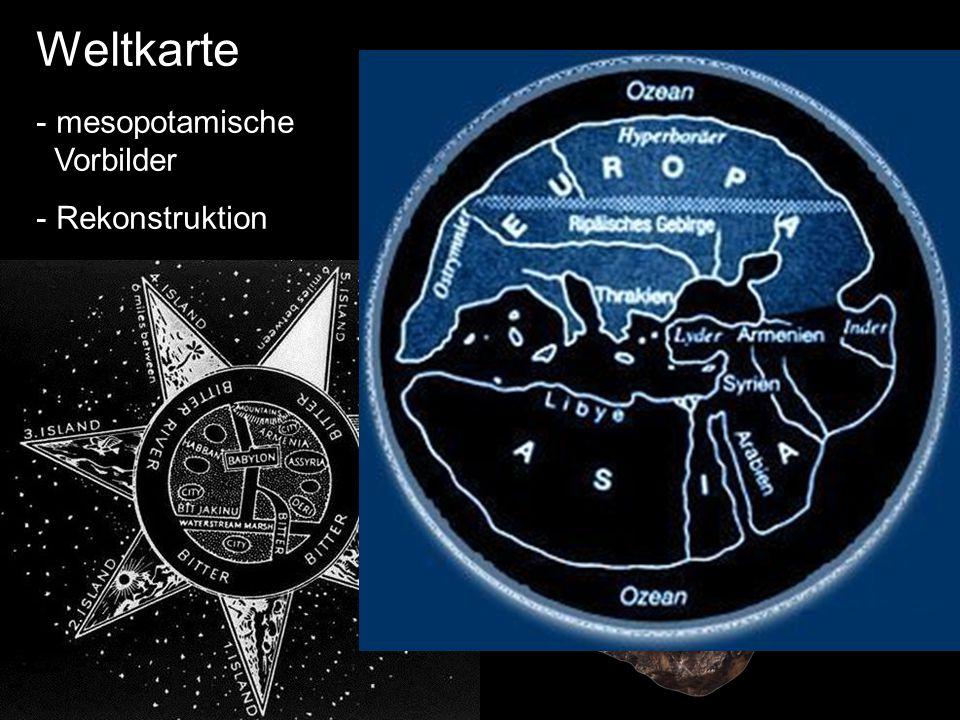 Weltkarte - mesopotamische Vorbilder - Rekonstruktion Anaximander Anaximander 610-546