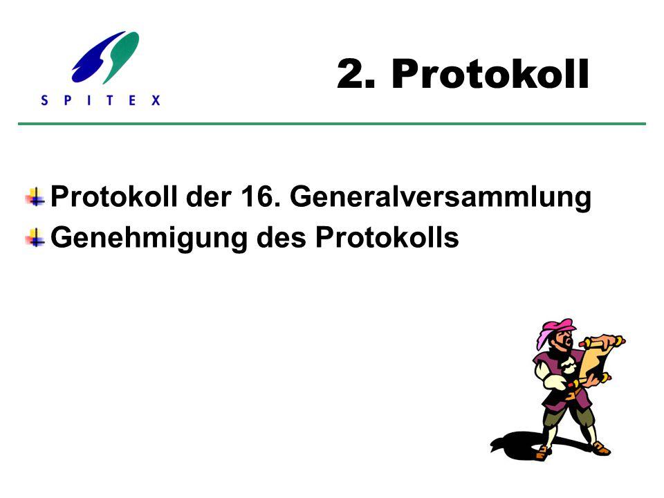Protokoll der 16. Generalversammlung Genehmigung des Protokolls 2. Protokoll