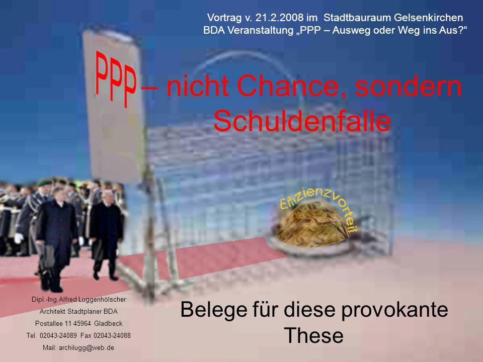 2 PPP 1) Projekte in der BRD Bisher wurden in Deutschland von ursprünglich angestrebten 300 PPP-Projekten ca.