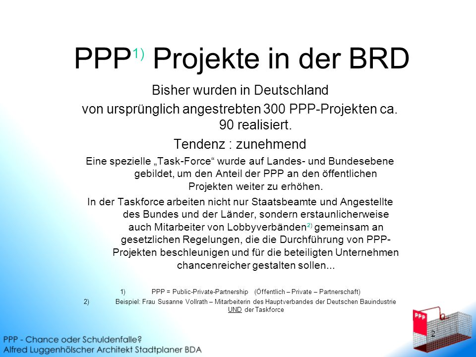 3 These: Die Förderung von PPP ist ein Irrweg PPP führt direkt zu höherer Verschuldung der öffentlichen Hände.