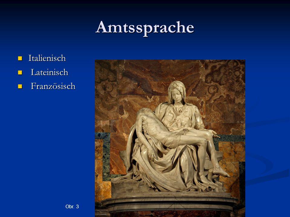 Amtssprache Italienisch Italienisch Lateinisch Lateinisch Französisch Französisch Obr. 3
