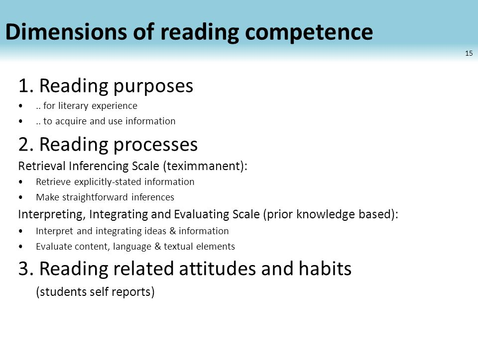 Dimensions of reading competence 1. Reading purposes..