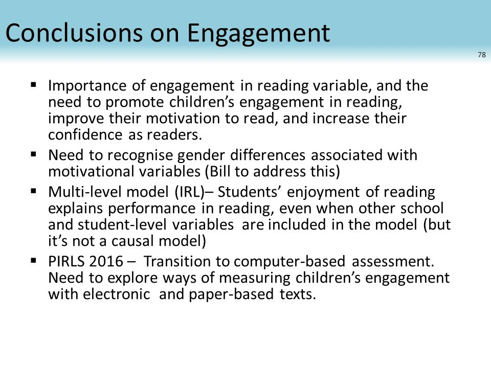 Conclusions on Engagement  Importance of engagement in reading variable, and the need to promote children's engagement in reading, improve their moti