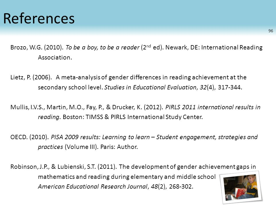 References Brozo, W.G. (2010). To be a boy, to be a reader (2 nd ed).