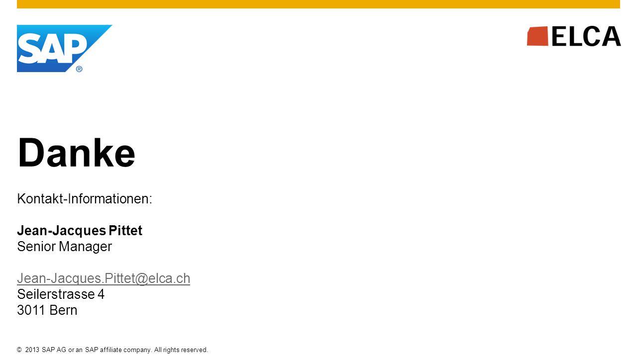 ©2013 SAP AG or an SAP affiliate company. All rights reserved. Danke Kontakt-Informationen: Jean-Jacques Pittet Senior Manager Jean-Jacques.Pittet@elc