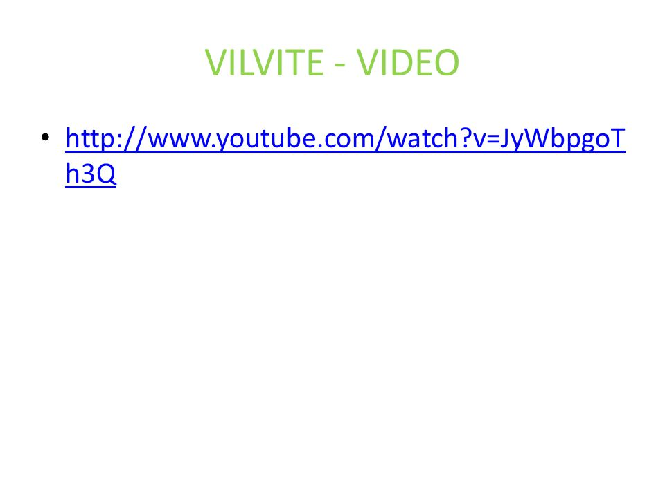 VILVITE - VIDEO http://www.youtube.com/watch v=JyWbpgoT h3Q http://www.youtube.com/watch v=JyWbpgoT h3Q
