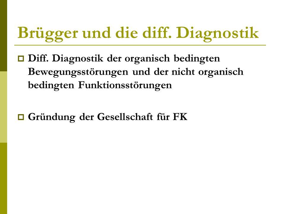 Brügger und die diff.Diagnostik  Diff.