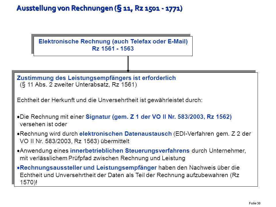 Folie 29 Ausstellung von Rechnungen (§ 11, Rz 1501 - 1771 ) Rechnungsmerkmale Rechnung ÜBER € 400,00 (inkl. Umsatzsteuer)  Ausstellungsdatum,  fortl