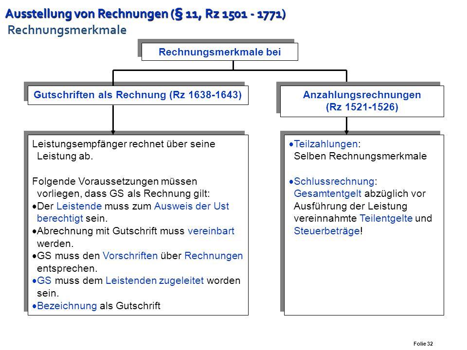 Ausstellung von Rechnungen (§ 11, Rz 1501 - 1771) Ausstellung von Rechnungen (§ 11, Rz 1501 - 1771) Rechnungsmerkmale Folie 31 Übergang der Steuerschu