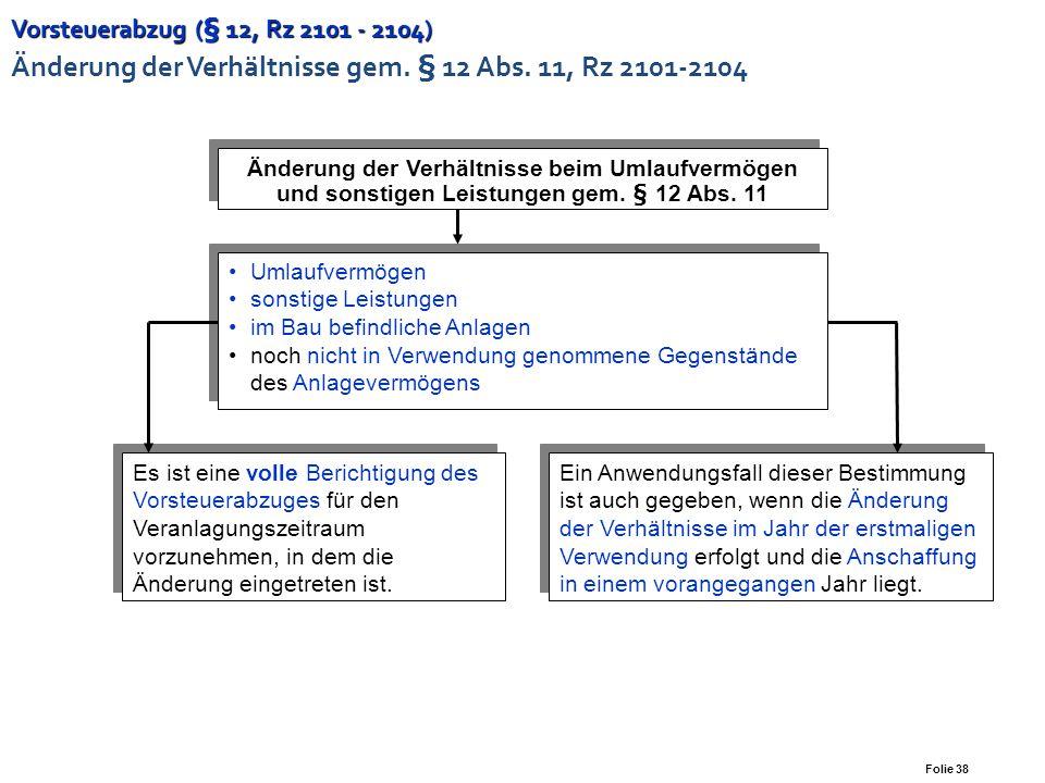 Folie 37 Vorsteuerabzug (§ 12, Rz 1801 - 2164) Vorsteuerabzug (§ 12, Rz 1801 - 2164) Übersich t Vorsteuer für Leistungen an das Unternehmen unternehme