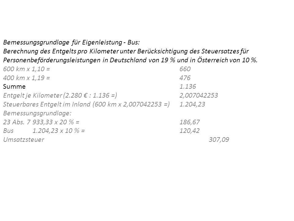 Ein Unternehmer (Sitz Melk) führt mit eigenem Bus eine Dreitagesreise zum Oktoberfest nach München durch. Der Preis pro Person beträgt 300 €. An der R