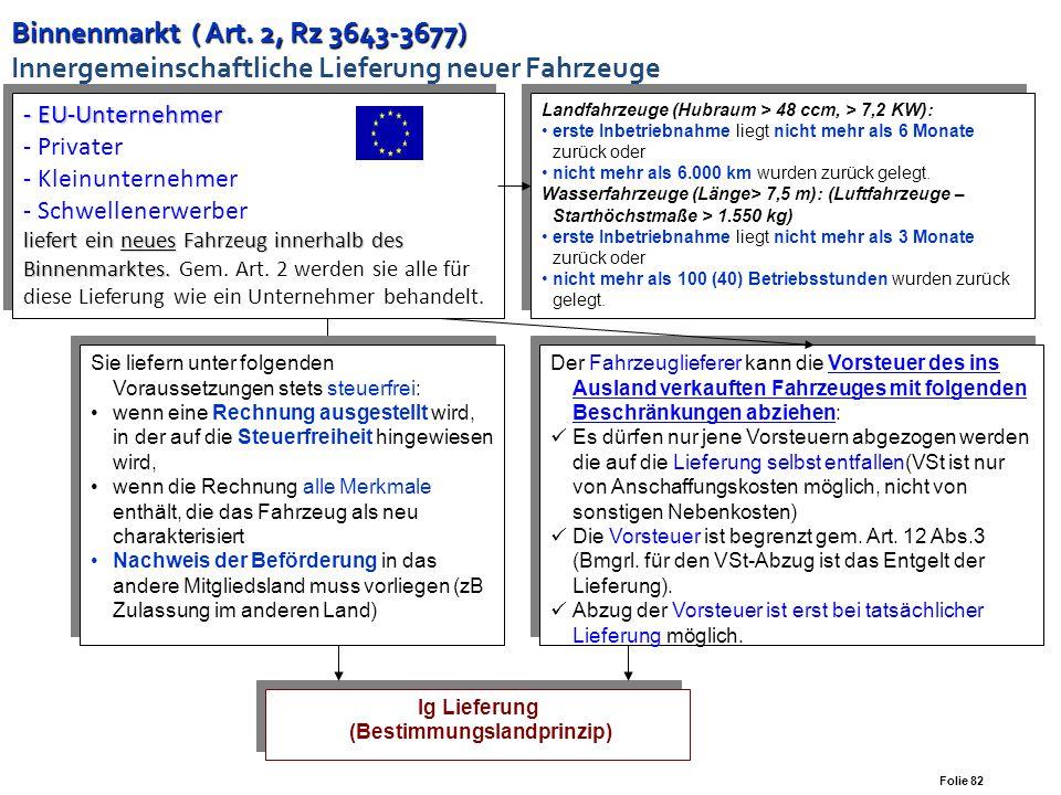 Folie 81 © Universität Wien, IRW, SS 2006, Wakounig/Berger Binnenmarkt ( Art. 1 Abs. 4-5, Rz 3626-3629) Binnenmarkt ( Art. 1 Abs. 4-5, Rz 3626-3629) E