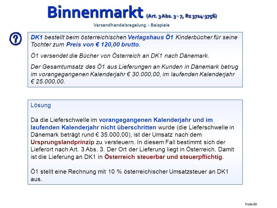 Folie 88 Binnenmarkt (Art. 3 Abs. 3 - 7, Rz 3714-3756) Binnenmarkt (Art. 3 Abs. 3 - 7, Rz 3714-3756) Versandhandelsregelung - Lieferschwellen Mitglied
