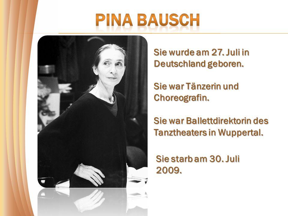 Sie wurde am 27. Juli in Deutschland geboren. Sie war Tänzerin und Choreografin.