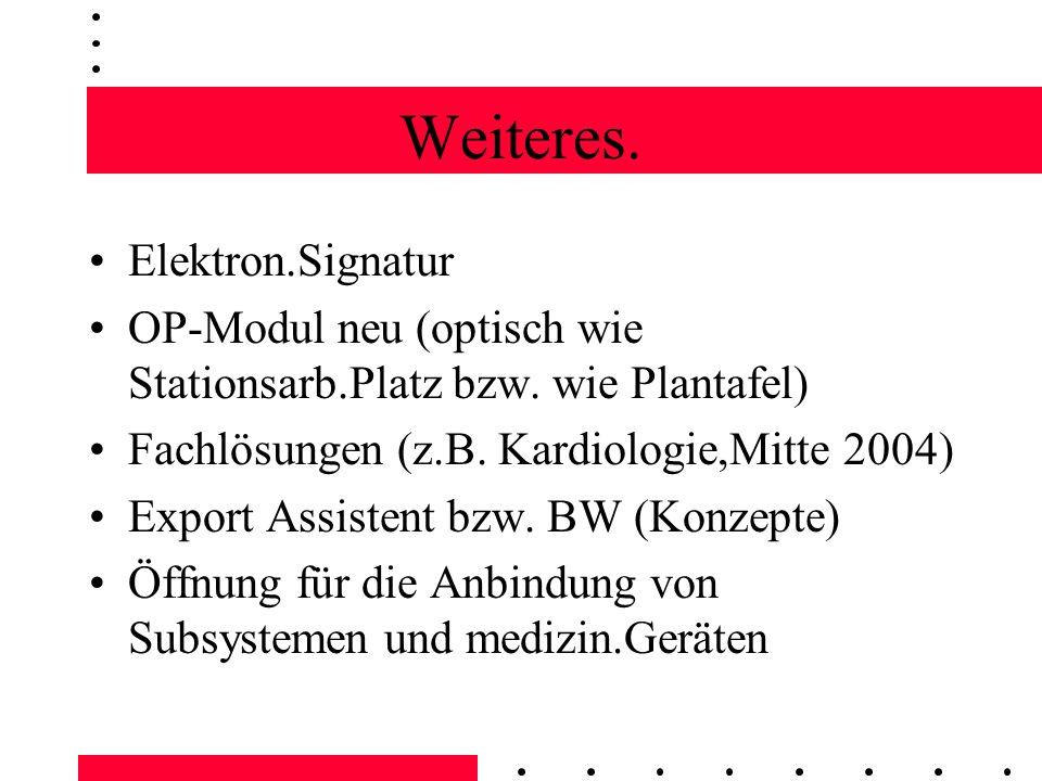 Weiteres.Elektron.Signatur OP-Modul neu (optisch wie Stationsarb.Platz bzw.