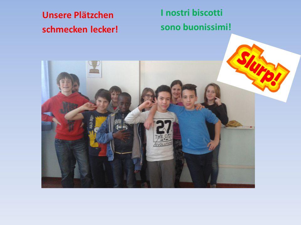 Unsere Plätzchen schmecken lecker! I nostri biscotti sono buonissimi!