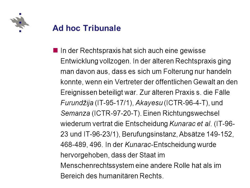 Ad hoc Tribunale In der Rechtspraxis hat sich auch eine gewisse Entwicklung vollzogen.