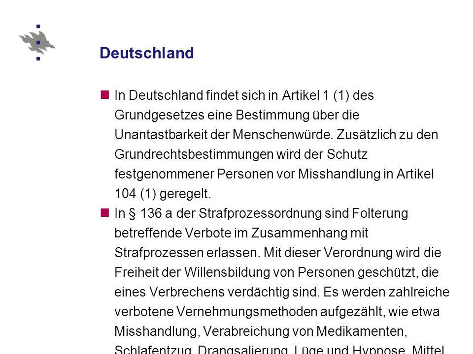 Deutschland In Deutschland findet sich in Artikel 1 (1) des Grundgesetzes eine Bestimmung über die Unantastbarkeit der Menschenwürde.